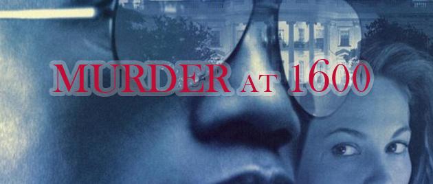 Murder at 1600 (1997) - Meurtre à la Maison-Blanche (1997)