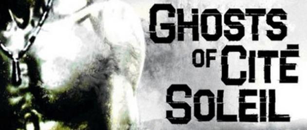 GHOSTS OF CITE SOLEIL (2006)