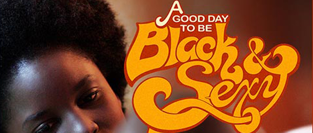 A GOOD DAY TO BE BLACK & SEXY (2008)