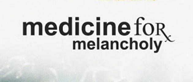 MEDICINE FOR MELANCHOLY (2009)