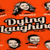 DYING LAUGHING (2016)