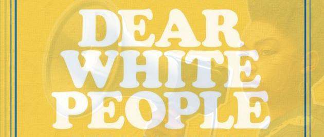 DEAR WHITE PEOPLE (2017) Série Tv