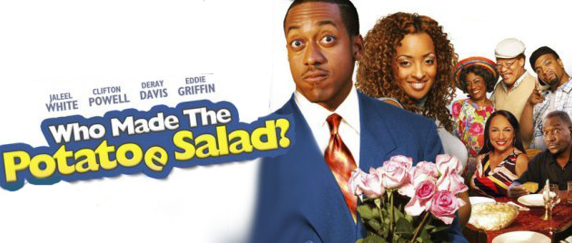 WHO MADE THE POTATOE SALAD ? (2006)