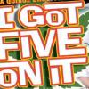 I GOT FIVE ON IT (2005)
