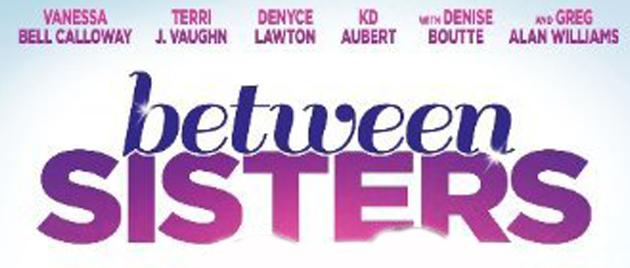 BETWEEN SISTERS (2013)