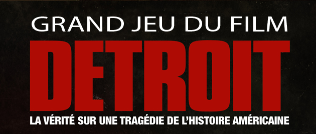 (Français) GRAND JEU DU FILM DETROIT