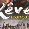 LE RÊVE FRANÇAIS (2017)