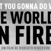 WHAT YOU GONNA DO WHEN THE WORDS ON FIRE? (2018)
