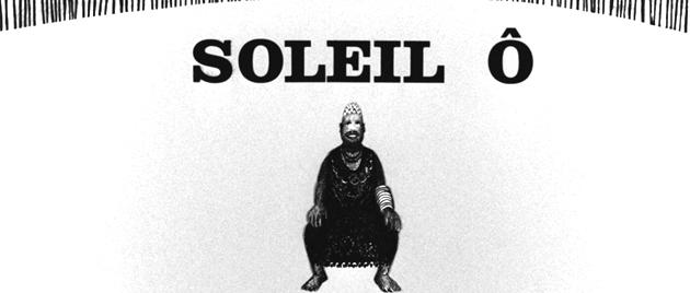 SOLEIL Ô (1970)