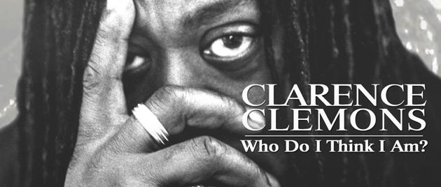 CLARENCE CLEMONS: WHO DO I THING I AM? (2019)