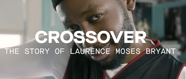 THE CROSSOVER: The Story of Laurence Moses Bryant (2018)