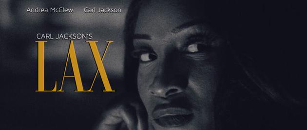 CARL JACKSON'S LAX (2021)