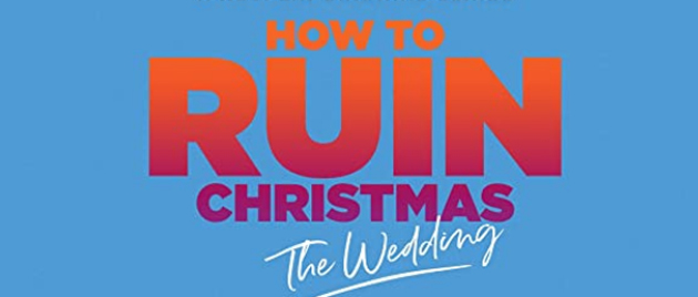 HOW TO RUIN CHRISTMAS – Le mariage (2020-)