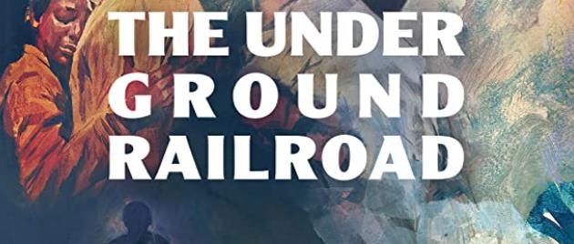 THE UNDERGROUND RAILOAD (2021-)