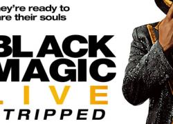 BLACK MAGIC LIVE: Stripped (2021)