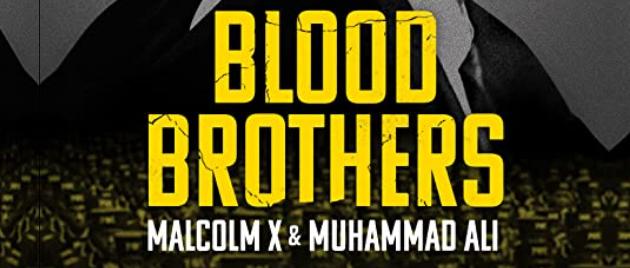 FRERES DE SANG: Malcolm X et Mohamed Ali (2021)