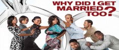 Why Did i Get Married Too ? (2010)