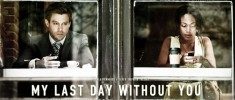 My Last Day Without You (2011)