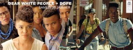 Dope & Dear White People