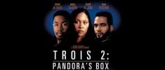 Pandora's Box (2002) - Trois 2 - La Boîte de Pandore (2002)