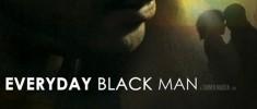 Everyday Black Man (2010)