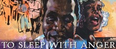To Sleep with Anger (1990)