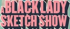 A Black Lady Sketch Show (2019)
